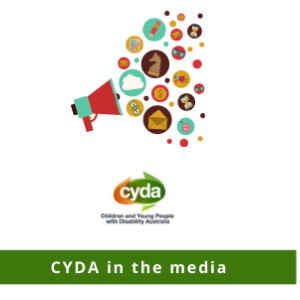 Media: Disability Royal Commission and CYDA in the media