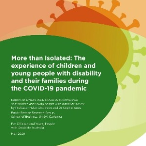More than isolated: The experience of children and young people with disability and their families during the COVID-19 pandemic