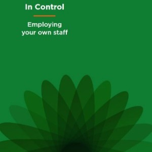 In control: a guide to employing your own staff